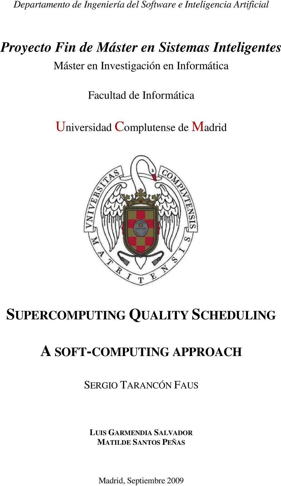 Universidad Complutense de Madrid SUPERCOMPUTING QUALITY SCHEDULING A SOFT-COMPUTING