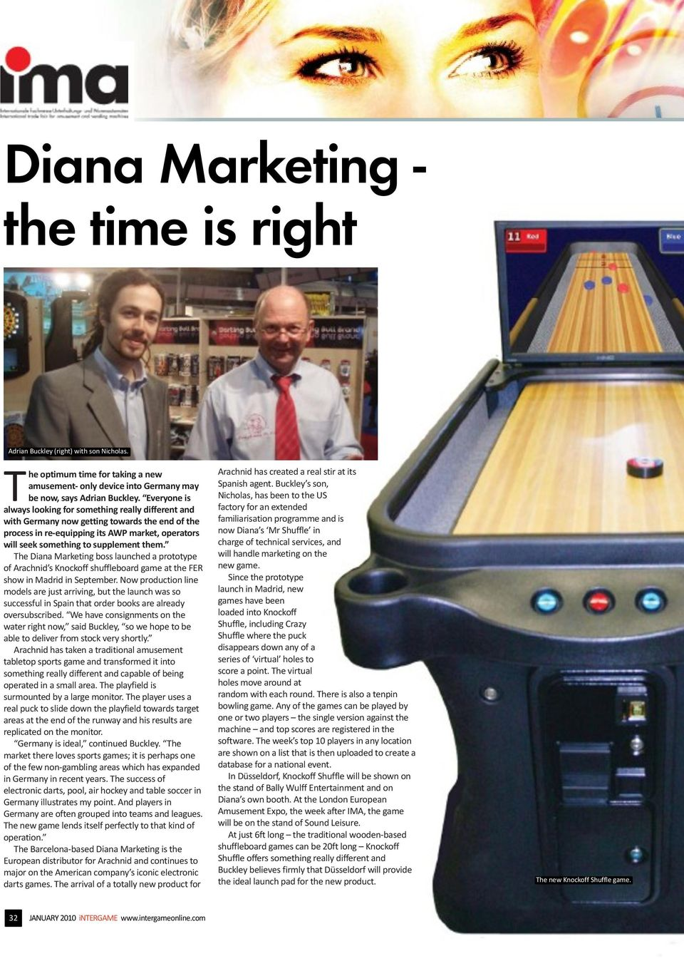 The Diana Marketing boss launched a prototype of Arachnid s Knockoff shuffleboard game at the FER show in Madrid in September.