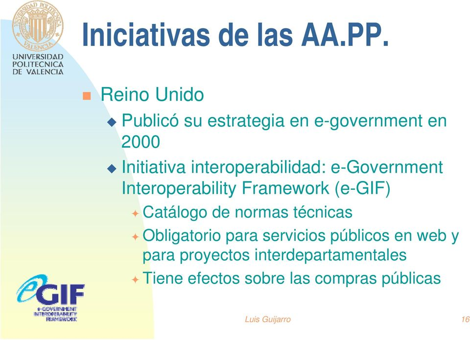 interoperabilidad: e-government Interoperability Framework (e-gif) Catálogo de
