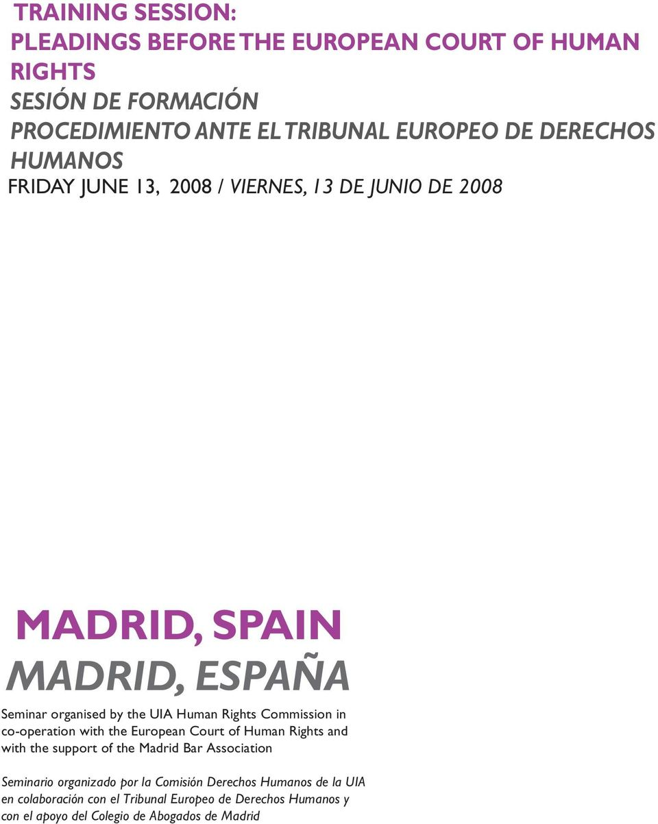 Commission in co-operation with the European Court of Human Rights and with the support of the Madrid Bar Association Seminario organizado
