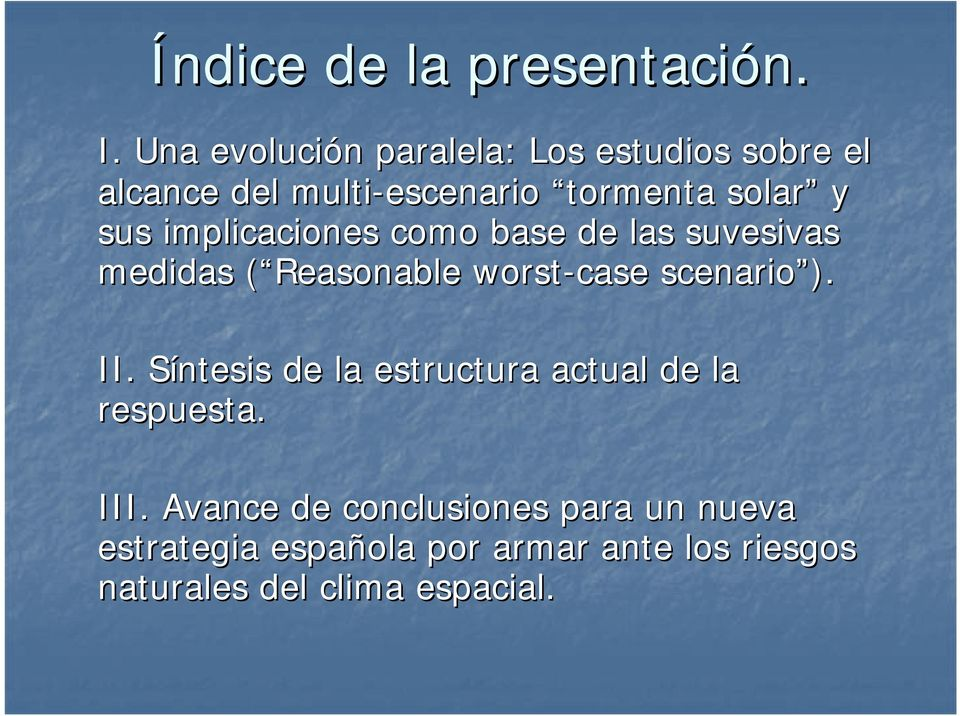 implicaciones como base de las suvesivas medidas ( Reasonable( worst-case scenario ). II.