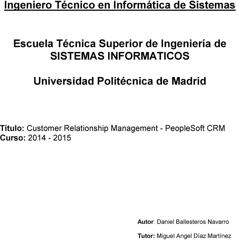 Madrid Título: Customer Relationship Management - PeopleSoft CRM Curso: