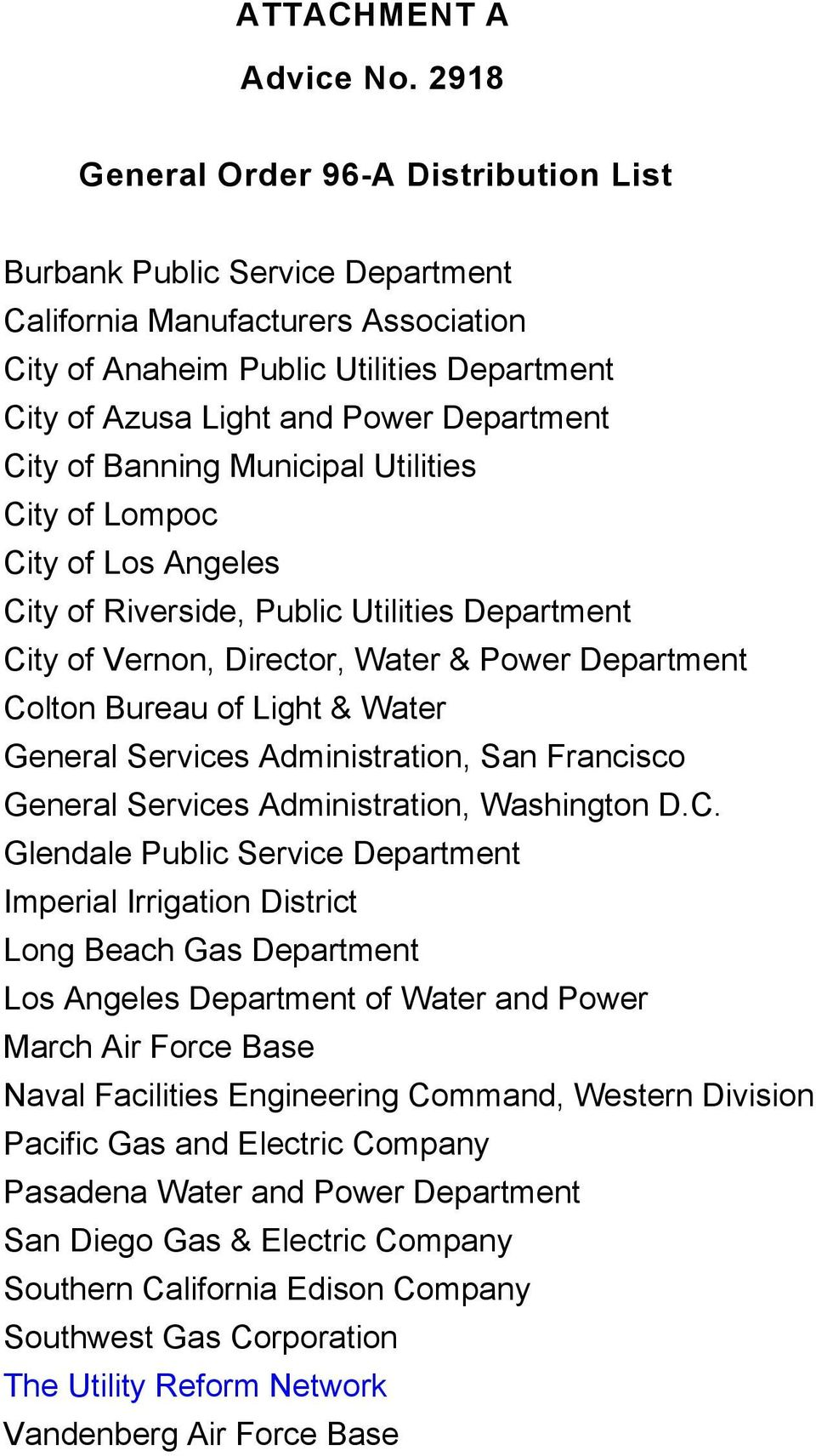 City of Banning Municipal Utilities City of Lompoc City of Los Angeles City of Riverside, Public Utilities Department City of Vernon, Director, Water & Power Department Colton Bureau of Light & Water