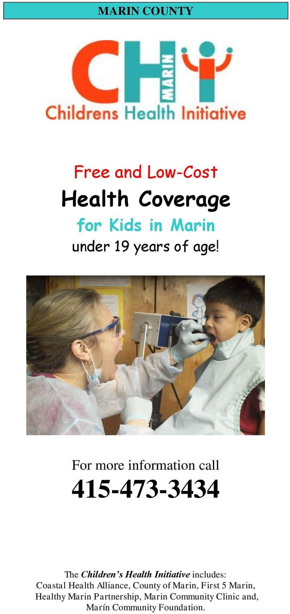 For more information call 415-473-3434 The Children s Health Initiative