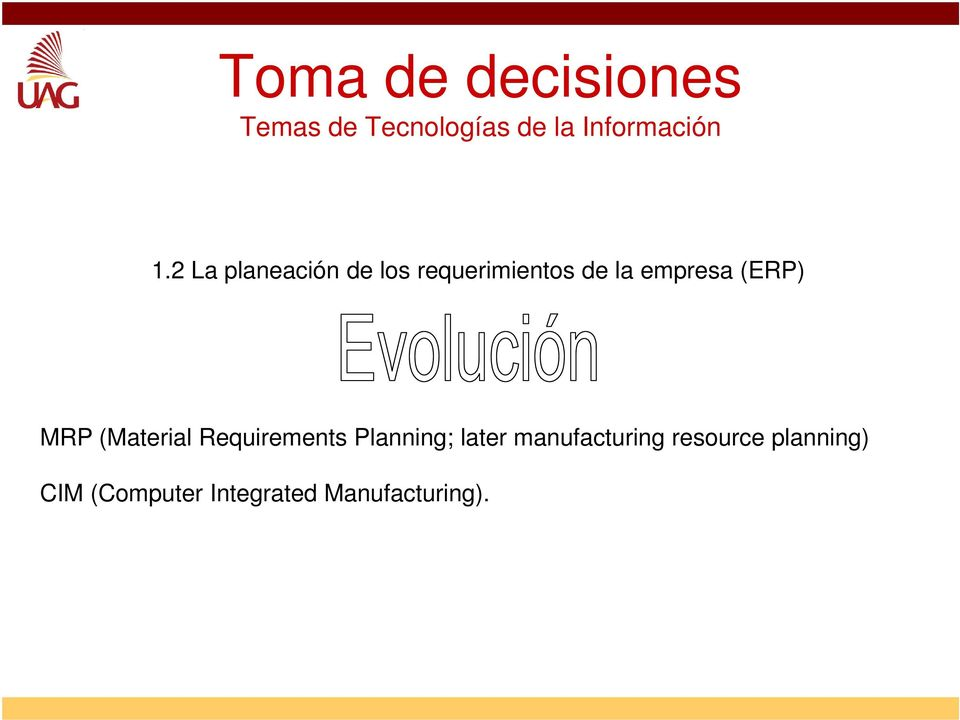 Planning; later manufacturing resource