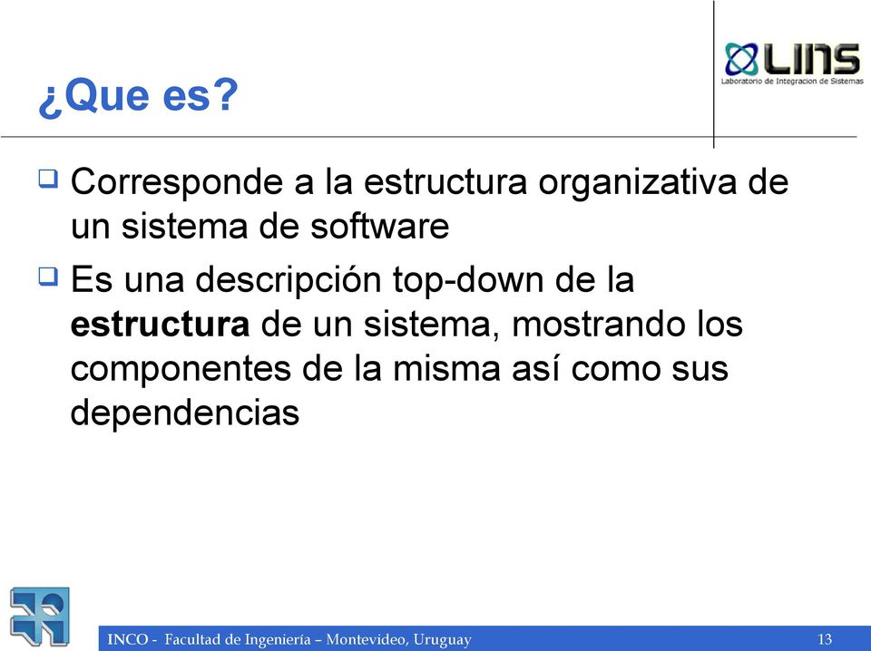 software Es una descripción top-down de la estructura de un