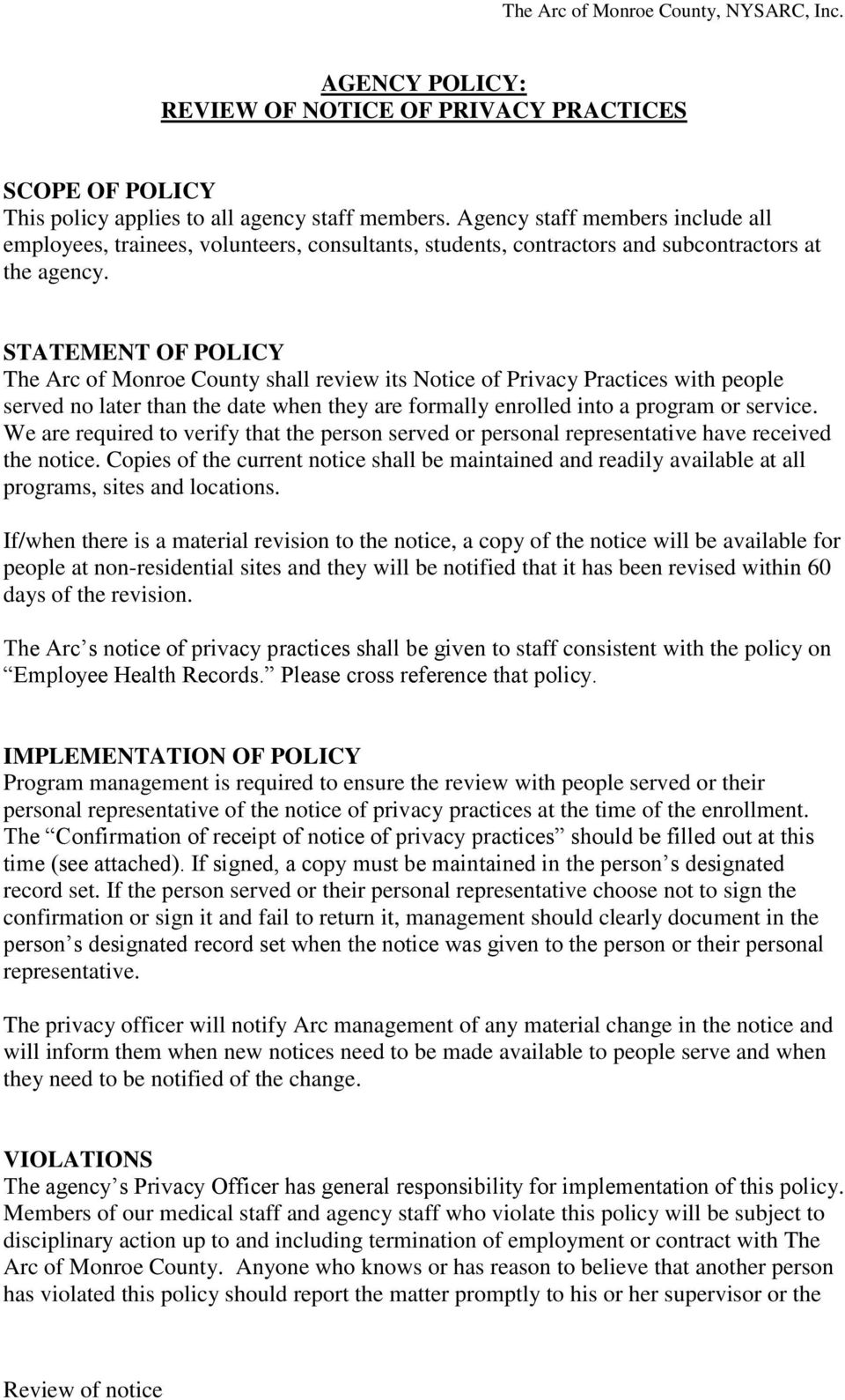 STATEMENT OF POLICY The Arc of Monroe County shall review its Notice of Privacy Practices with people served no later than the date when they are formally enrolled into a program or service.