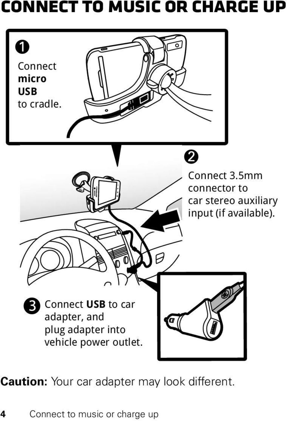 Connect USB to car adapter, and plug adapter into vehicle power