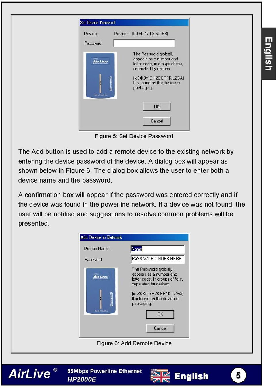 A confirmation box will appear if the password was entered correctly and if the device was found in the powerline network.
