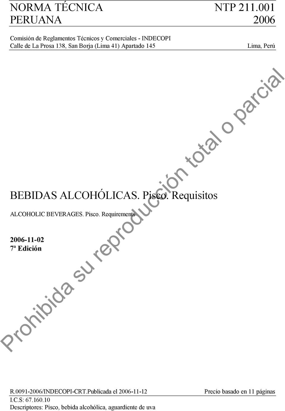 Requisitos ALCOHOLIC BEVERAGES. Pisco. Requirements 20061102 7ª Edición R.00912006/INDECOPICRT.