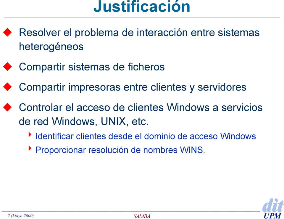 de clientes Windows a servicios de red Windows, UNIX, etc.