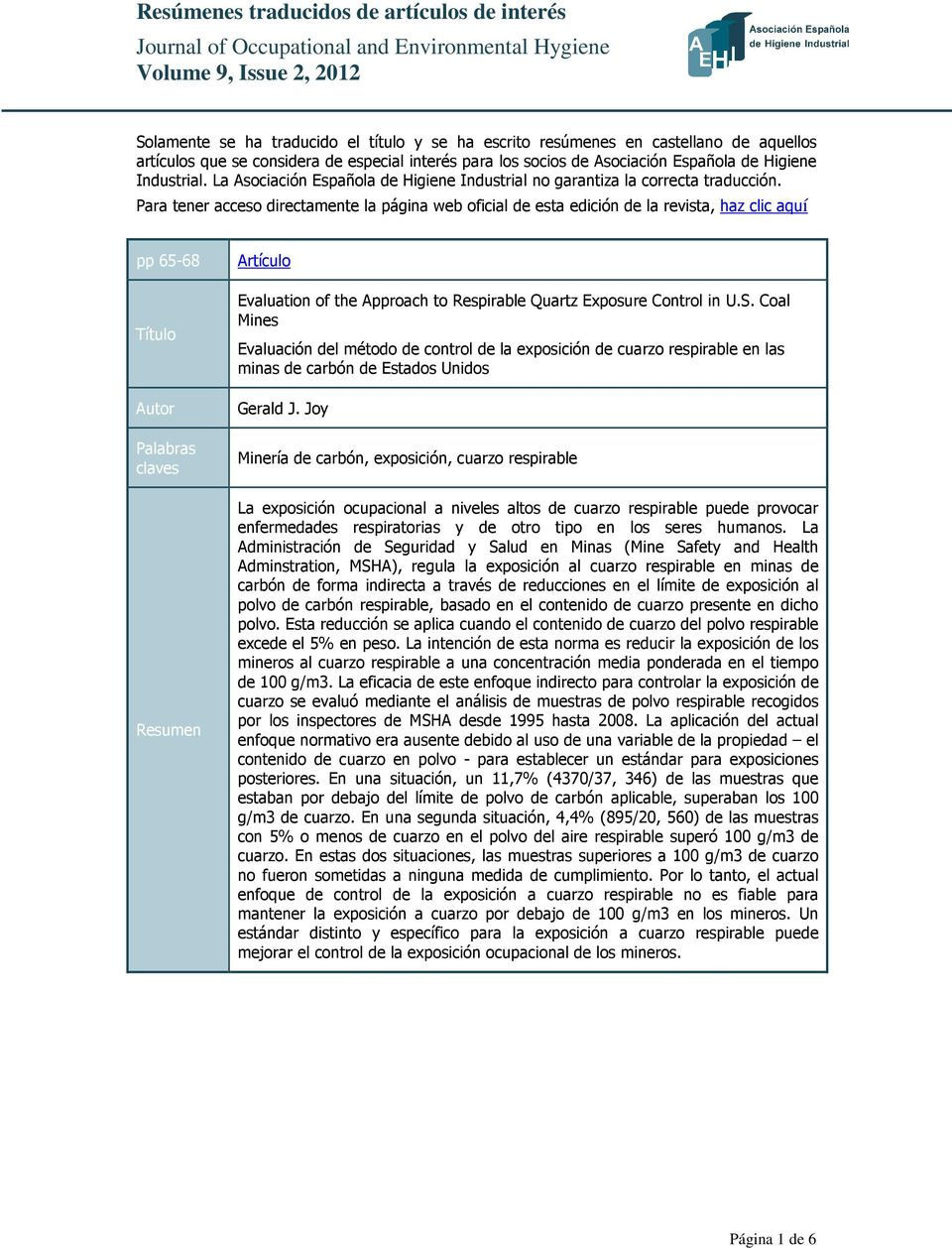 Para tener acceso directamente la página web oficial de esta edición de la revista, haz clic aquí pp 65-68 Evaluation of the Approach to Respirable Quartz Exposure Control in U.S.