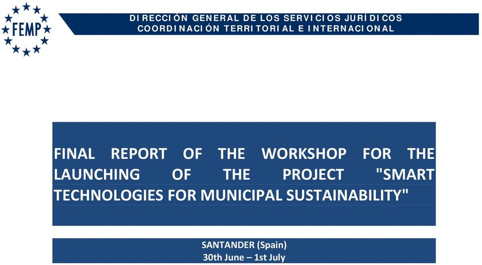 "OF THE PROJECT ""SMART TECHNOLOGIES FOR MUNICIPAL"