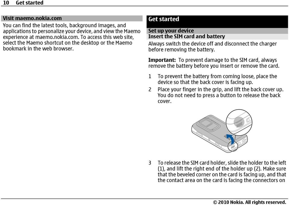Important: To prevent damage to the SIM card, always remove the battery before you insert or remove the card.
