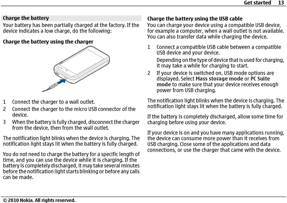 3 When the battery is fully charged, disconnect the charger from the device, then from the wall outlet. The notification light blinks when the device is charging.