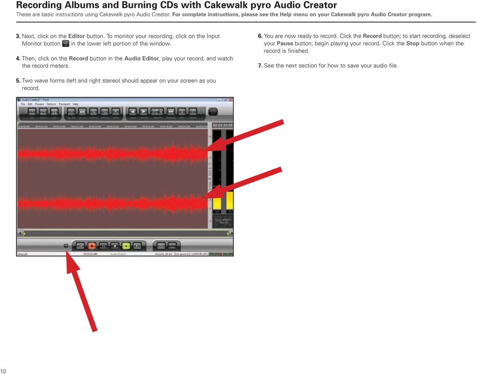 To monitor your recording, click on the Input Monitor button in the lower left portion of the window. 4.