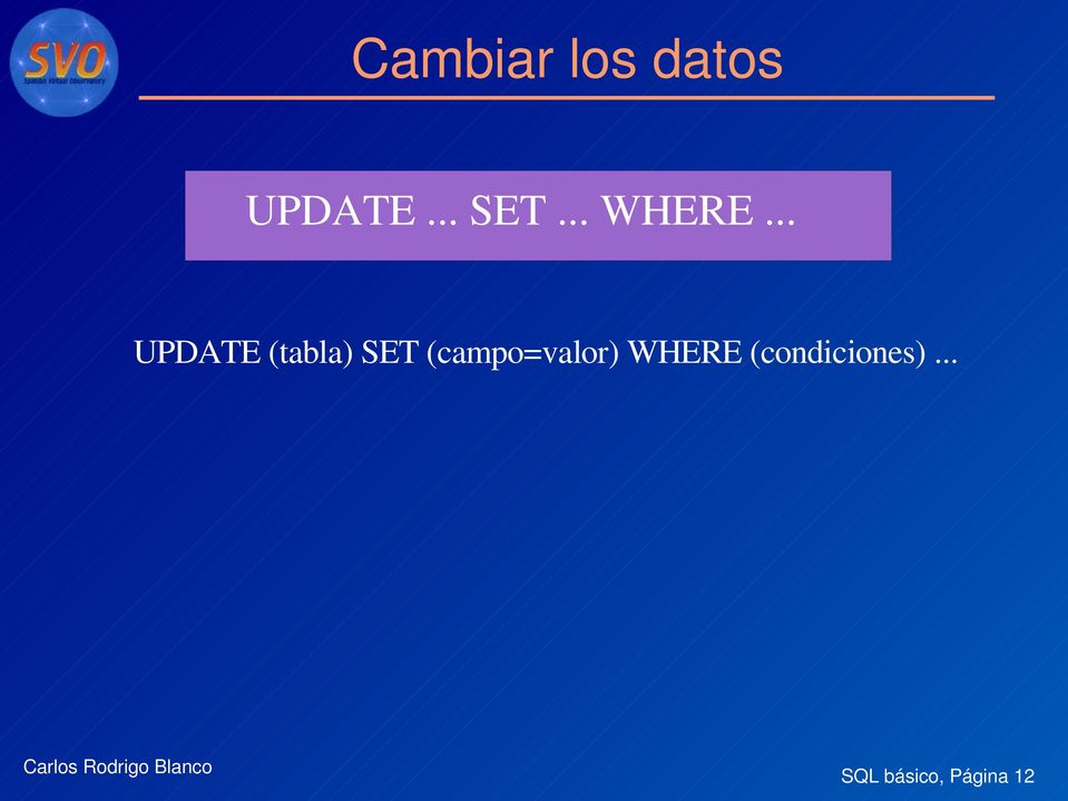 .. UPDATE (tabla) SET