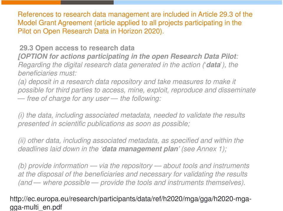 3 Open access to research data [OPTION for actions participating in the open Research Data Pilot: Regarding the digital research data generated in the action ( data ), the beneficiaries must: (a)