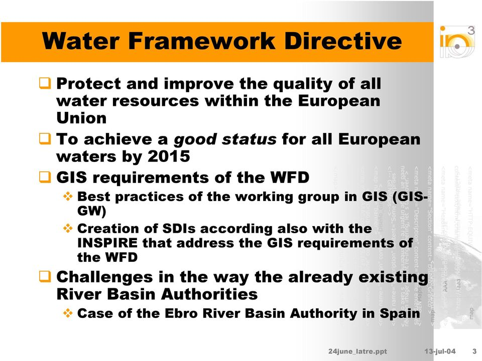 GW) Creation of SDIs according also with the INSPIRE that address the GIS requirements of the WFD Challenges in the way