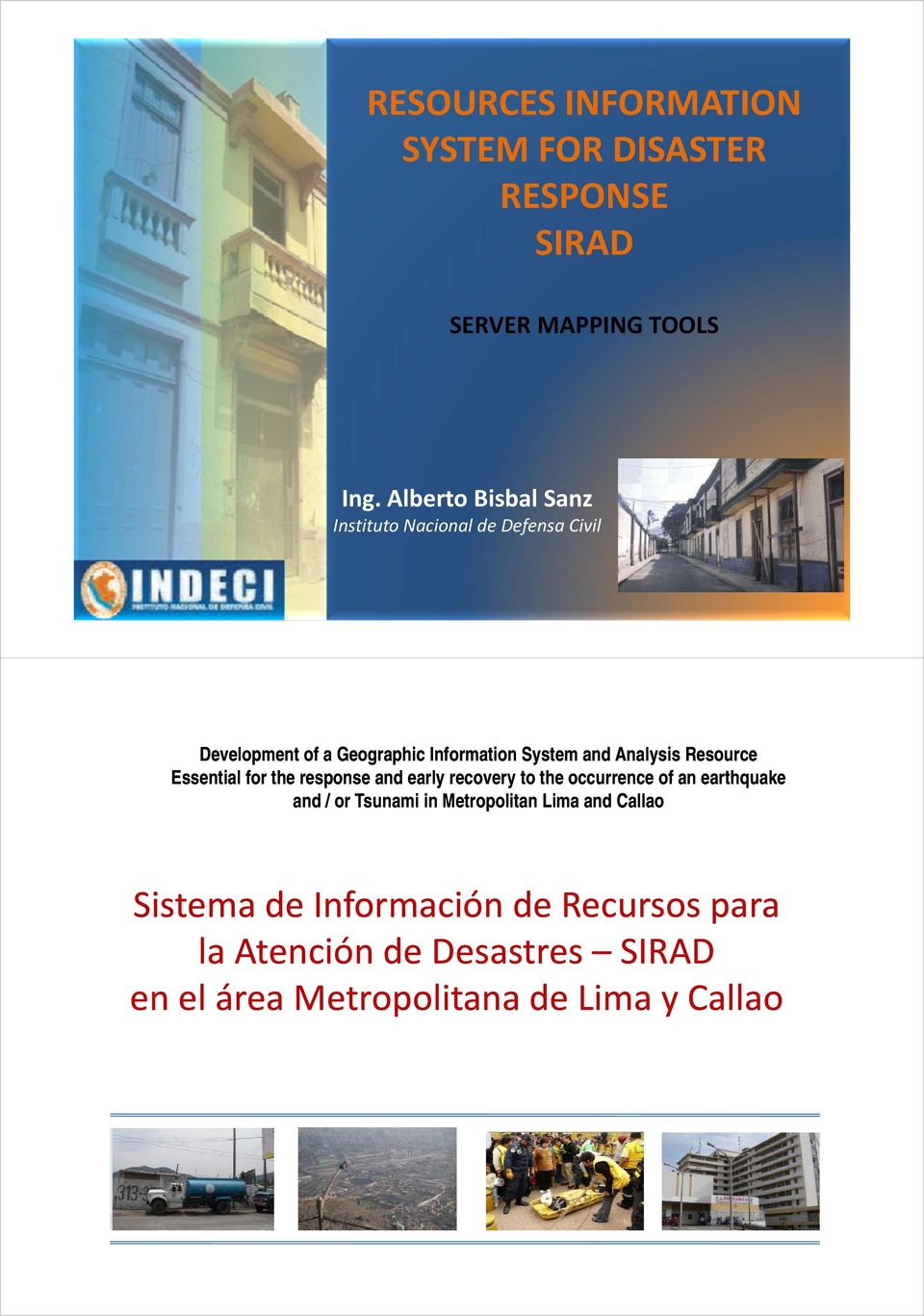 response and early recovery to the occurrence of an earthquake and / or Tsunami in Metropolitan Lima and Callao Sistema de Información de