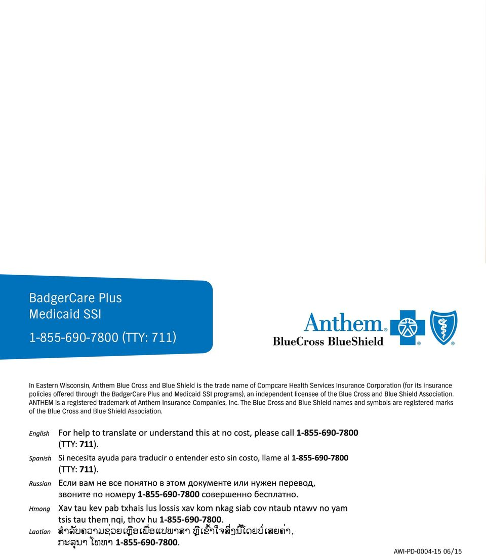 independent licensee of the Blue Cross and Blue Shield Association. ANTHEM is a registered trademark of Anthem surance Companies, c.