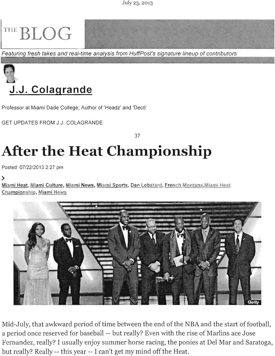 mpionship, Miami News Mid-July, that awkward period of time between the end of the NBA and the start of football, a period once reserved for baseball -- but really?
