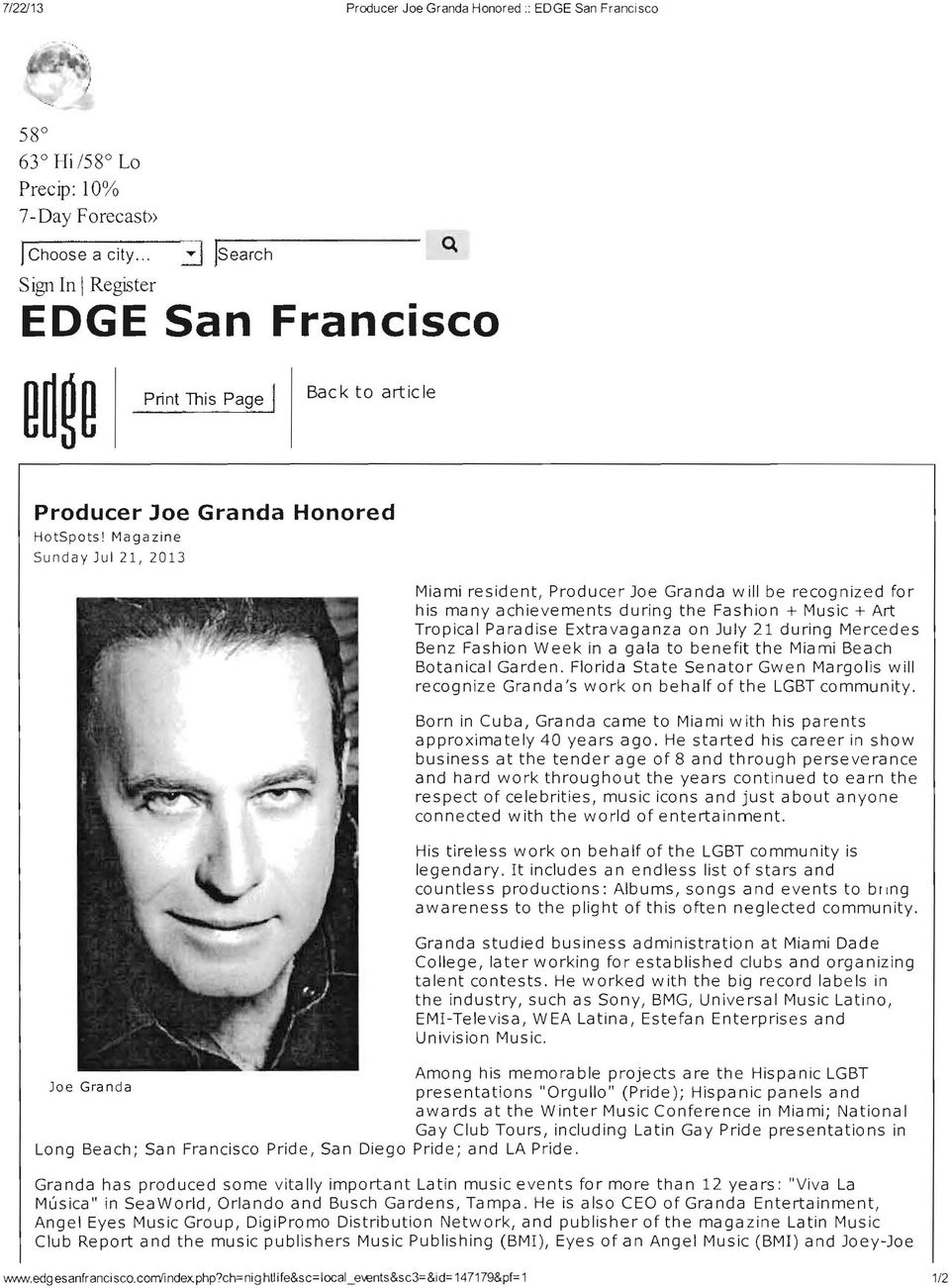 Magazine Sunday Jul 21, 2013 Miami resident, Producer Joe Granda will be recognized for his many achievements during the Fashion + Music + Art Tropical Paradise Extravaganza on July 21 during