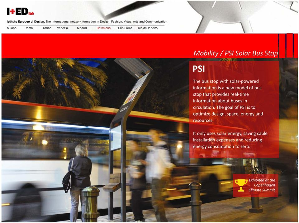 Rio de Janeiro Mobility / PSI Solar Bus Stop PSI The bus stop with solar powered information is a new model of bus stop that provides real