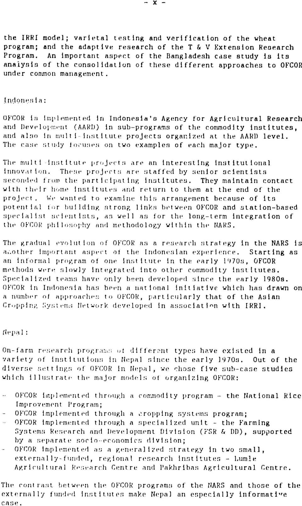 ongni: OFCOR In Implemented In Indonesia's Agency for Agricultural Research and Dtevelopment (AARD) in sub-programs of the commodity institutes, and also In multi lootsitute projects organized at the