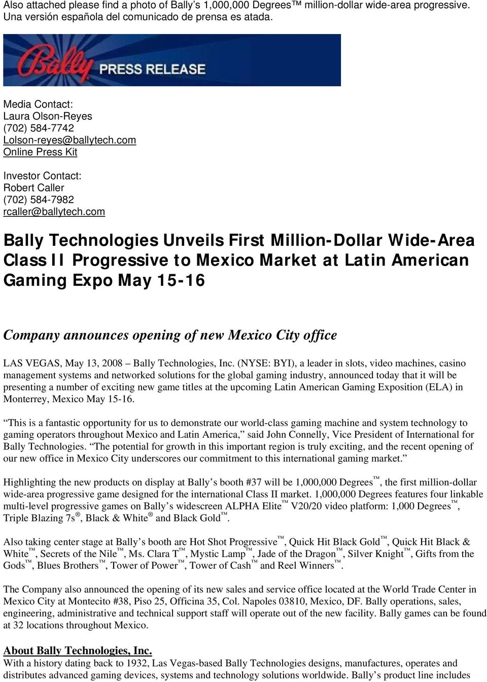 com Bally Technologies Unveils First Million-Dollar Wide-Area Class II Progressive to Mexico Market at Latin American Gaming Expo May 15-16 Company announces opening of new Mexico City office LAS