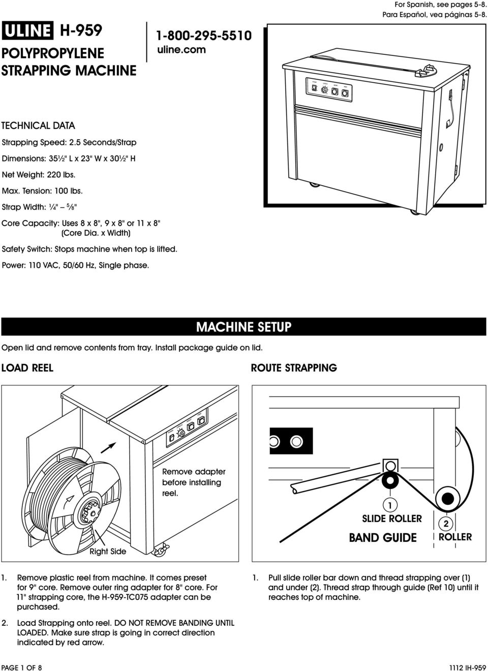 machine setup Open lid and remove contents from tray. Install package guide on lid. LOAD REEL ROUTE STRAPPING POWER Right Side Remove adapter before installing reel. SLIDE ROLLER BAND GUIDE ROLLER.