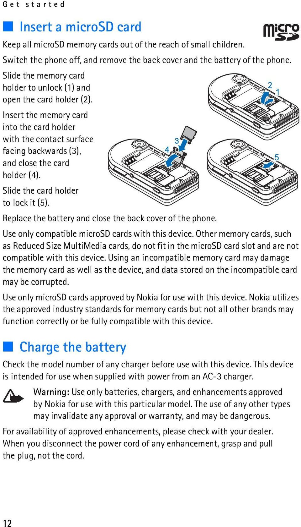 Slide the card holder to lock it (5). Replace the battery and close the back cover of the phone. Use only compatible microsd cards with this device.