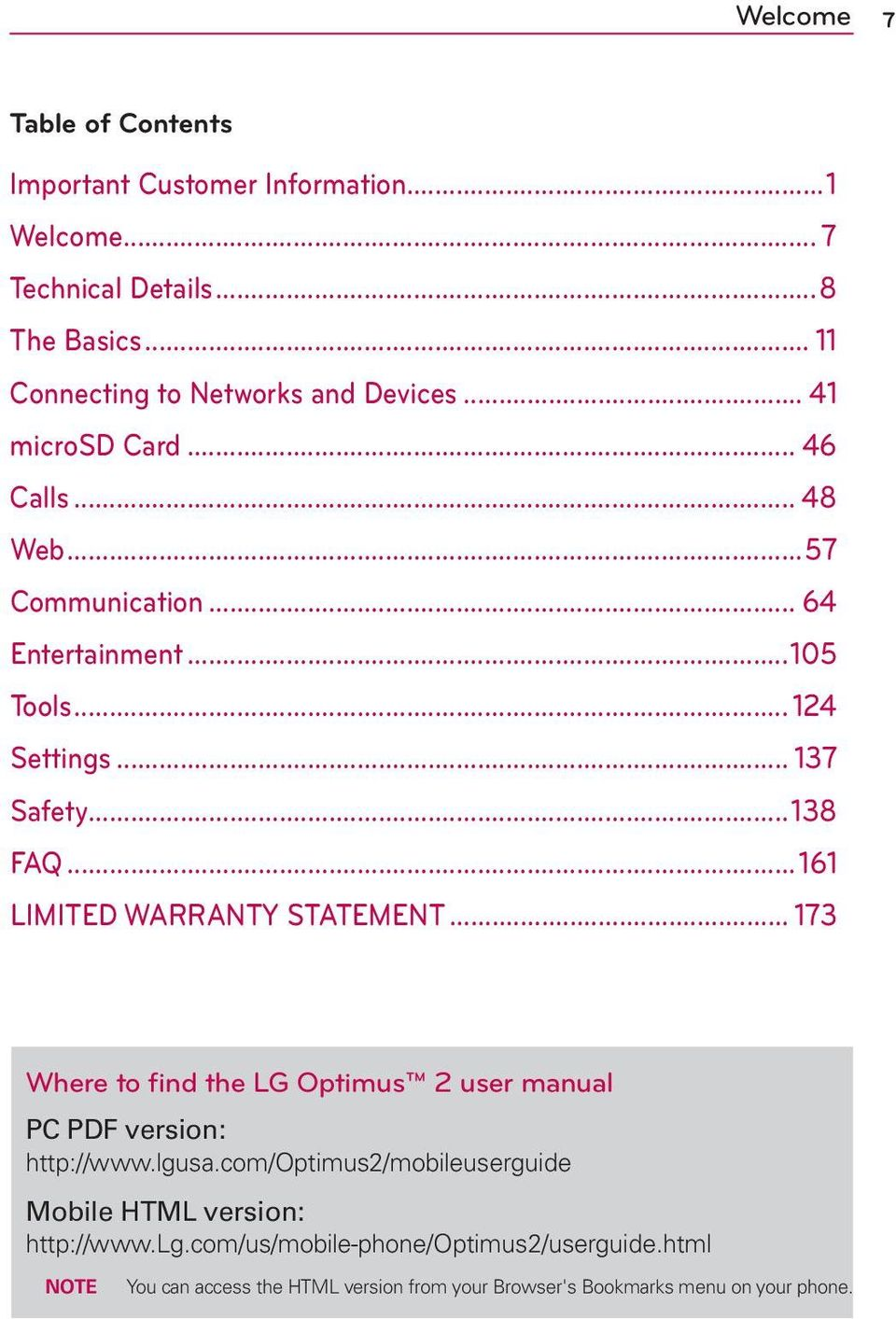 ..161 LIMITED WARRANTY STATEMENT... 173 Where to find the LG Optimus 2 user manual PC PDF version: http://www.lgusa.