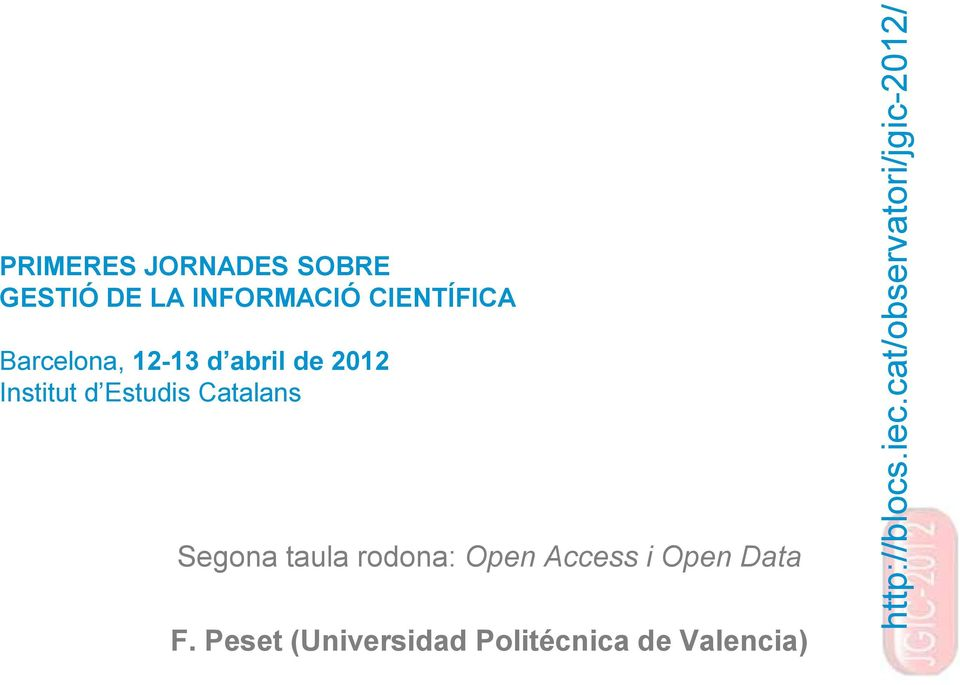 Segona taula rodona: Open Access i Open Data F.