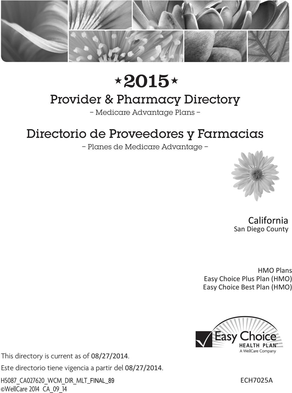 Plan (HMO) Easy Choice Best Plan (HMO) This directory is current as of 08/27/2014.