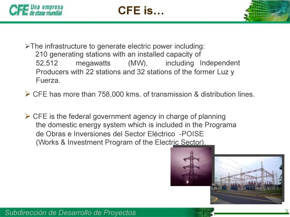 CFE has more than 758,000 kms. of transmission & distribution lines.