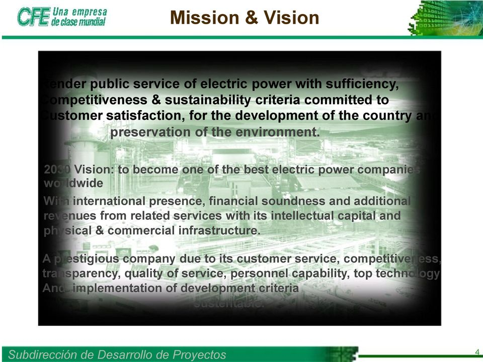 2030 Vision: to become one of the best electric power companies worldwide With international presence, financial soundness and additional revenues from related