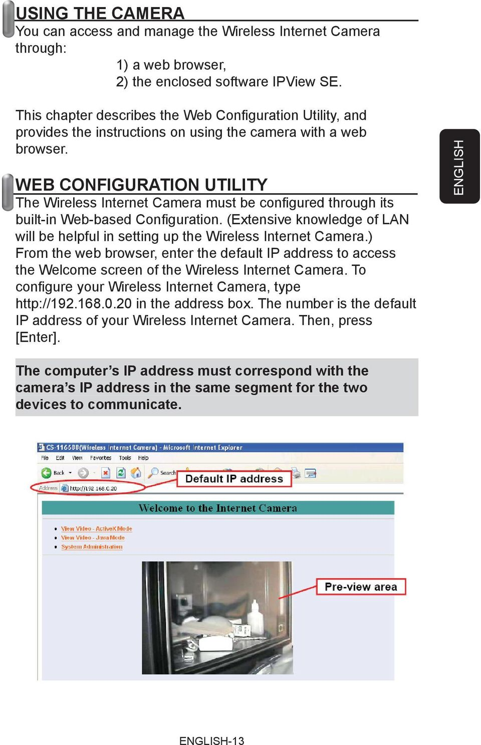WEB CONFIGURATION UTILITY The Wireless Internet Camera must be confi gured through its built-in Web-based Confi guration.
