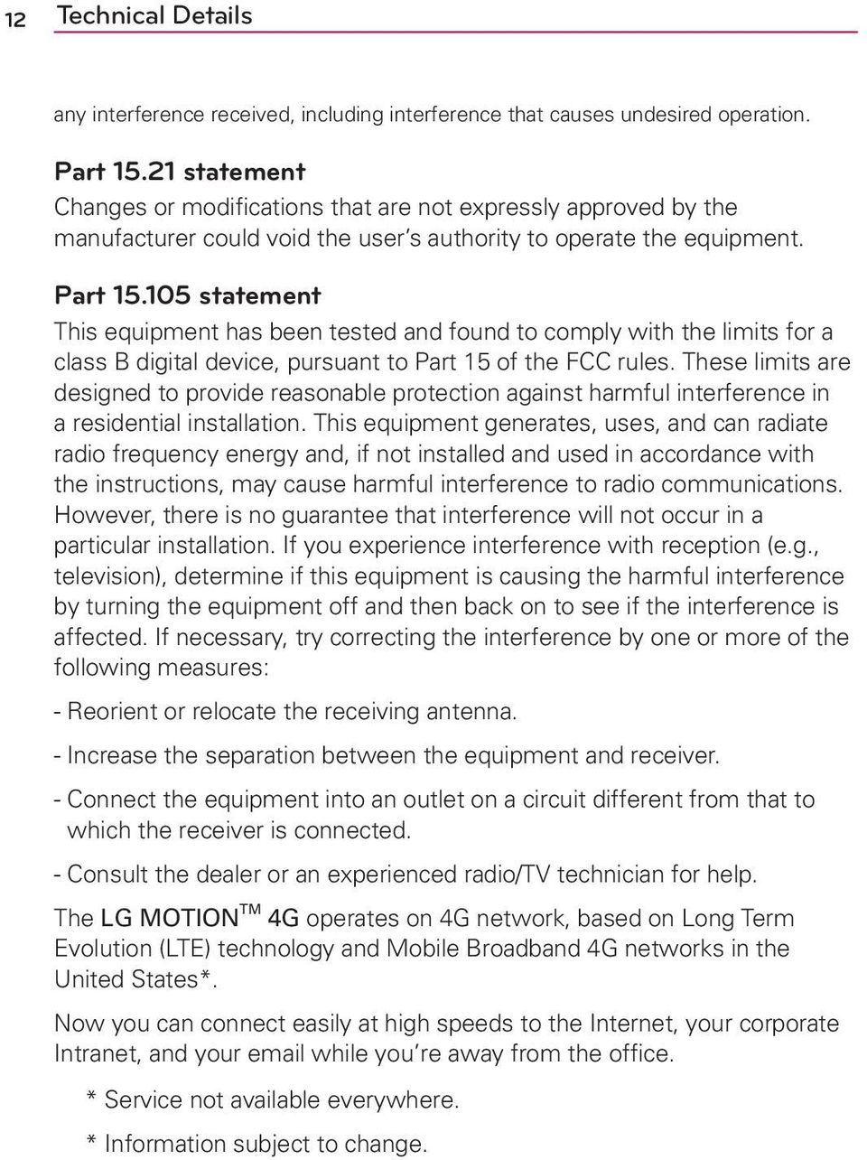 105 statement This equipment has been tested and found to comply with the limits for a class B digital device, pursuant to Part 15 of the FCC rules.