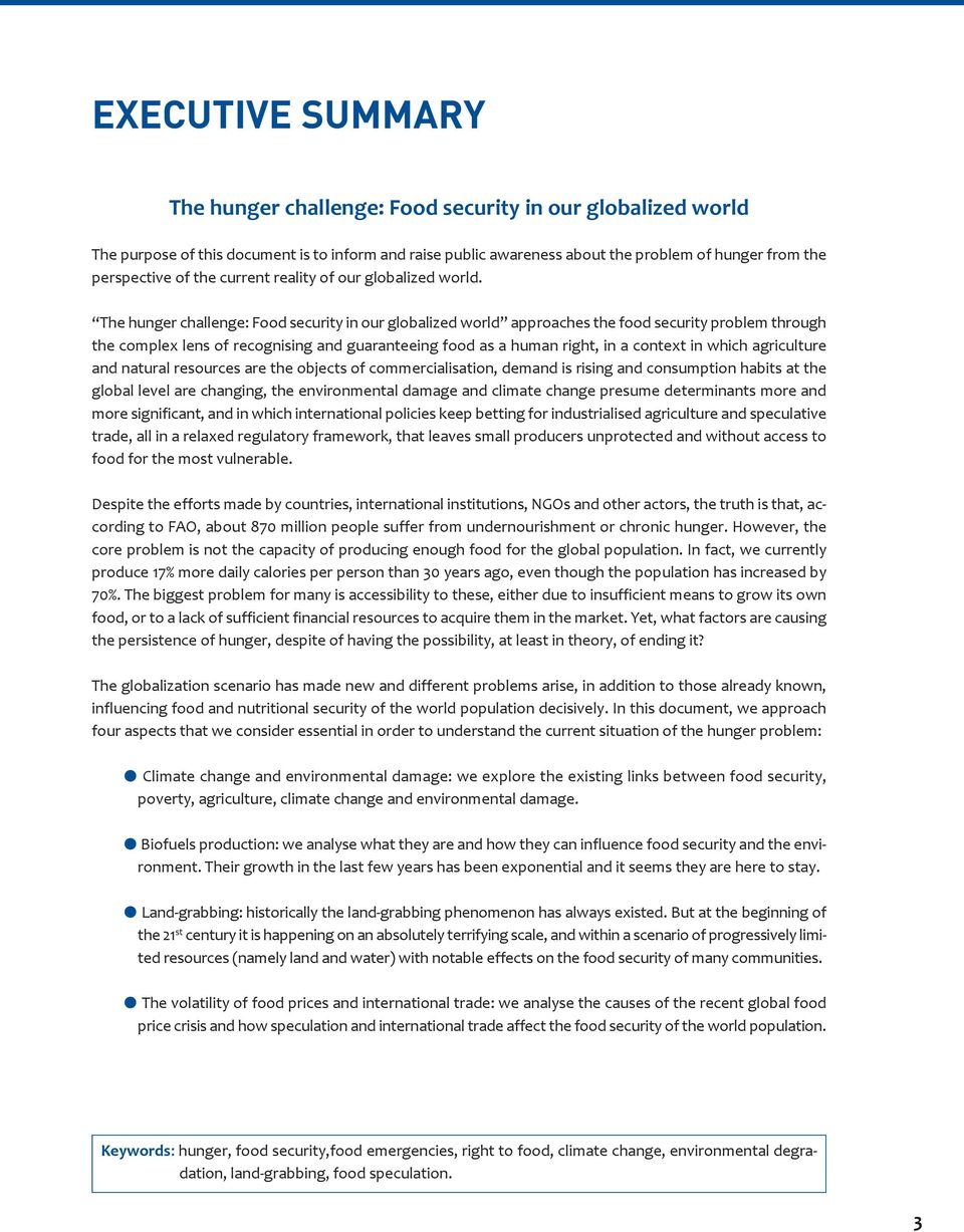 The hunger challenge: Food security in our globalized world approaches the food security problem through the complex lens of recognising and guaranteeing food as a human right, in a context in which