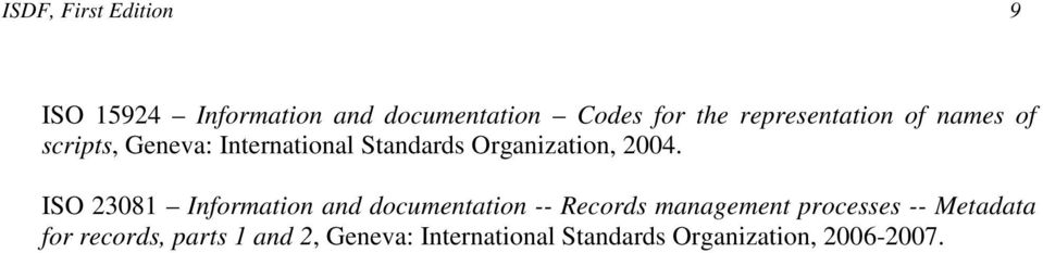 2004. ISO 23081 Information and documentation -- Records management processes --
