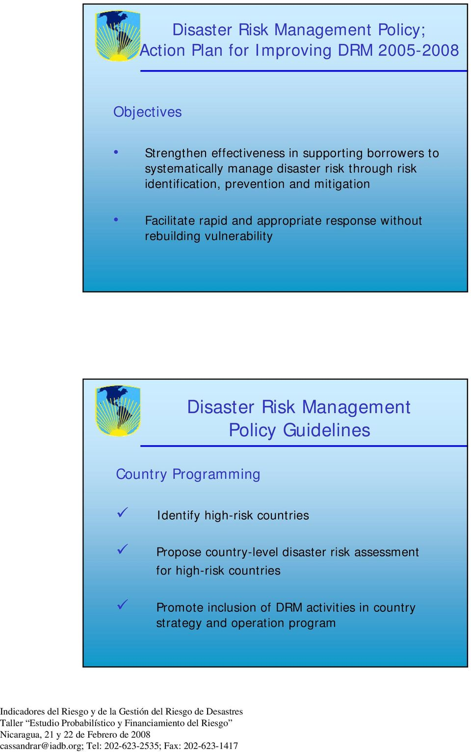 without rebuilding vulnerability Disaster Risk Management Policy Guidelines Country Programming Identify high-risk countries Propose