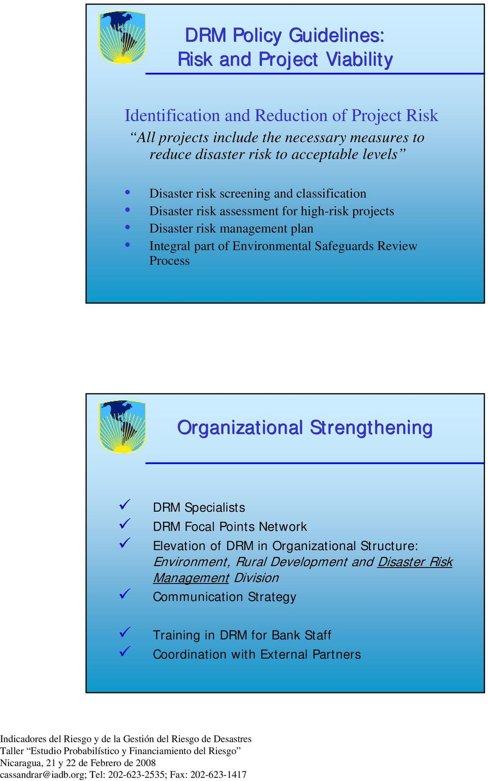 part of Environmental Safeguards Review Process Organizational Strengthening DRM Specialists DRM Focal Points Network Elevation of DRM in Organizational
