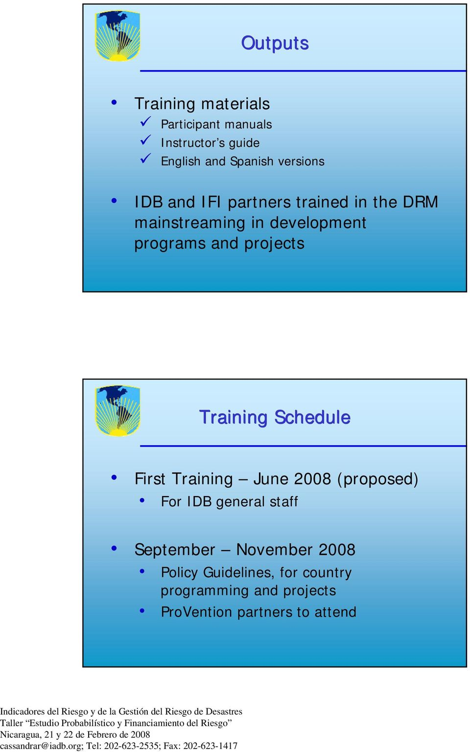 projects Training Schedule First Training June 2008 (proposed) For IDB general staff