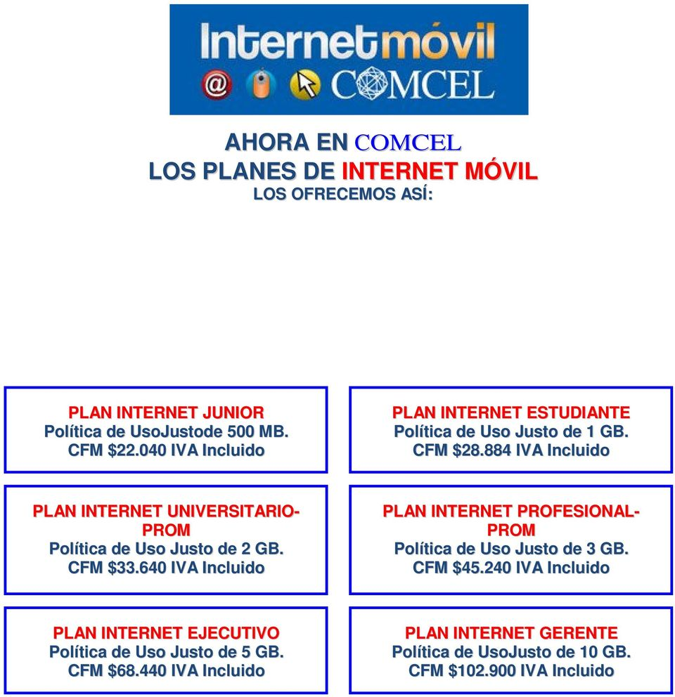 884 IVA Incluid PLAN INTERNET UNIVERSITARIO- PROM Plítica de Us Just de 2 GB. CFM $33.