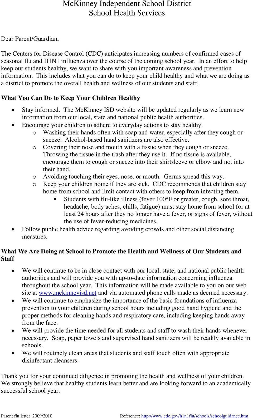 This includes what you can do to keep your child healthy and what we are doing as a district to promote the overall health and wellness of our students and staff.