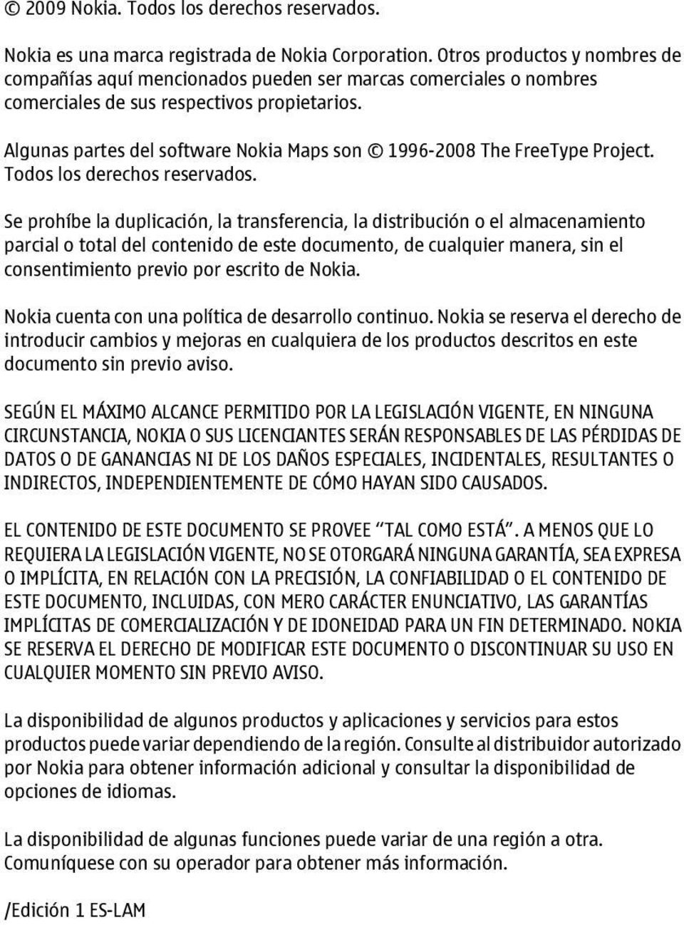 Algunas partes del software Nokia Maps son 1996-2008 The FreeType Project. Todos los derechos reservados.