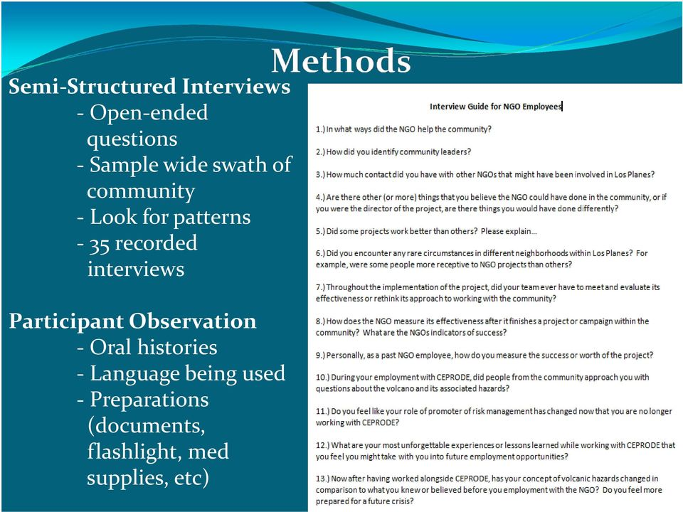 interviews Participant Observation - Oral histories -
