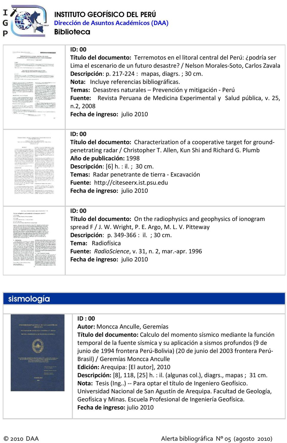 2, 2008 Título del documento: Characterization of a cooperative target for groundpenetrating radar / Christopher T. Allen, Kun Shi and Richard G. Plumb Año de publicación: 1998 Descripción: [6] h.