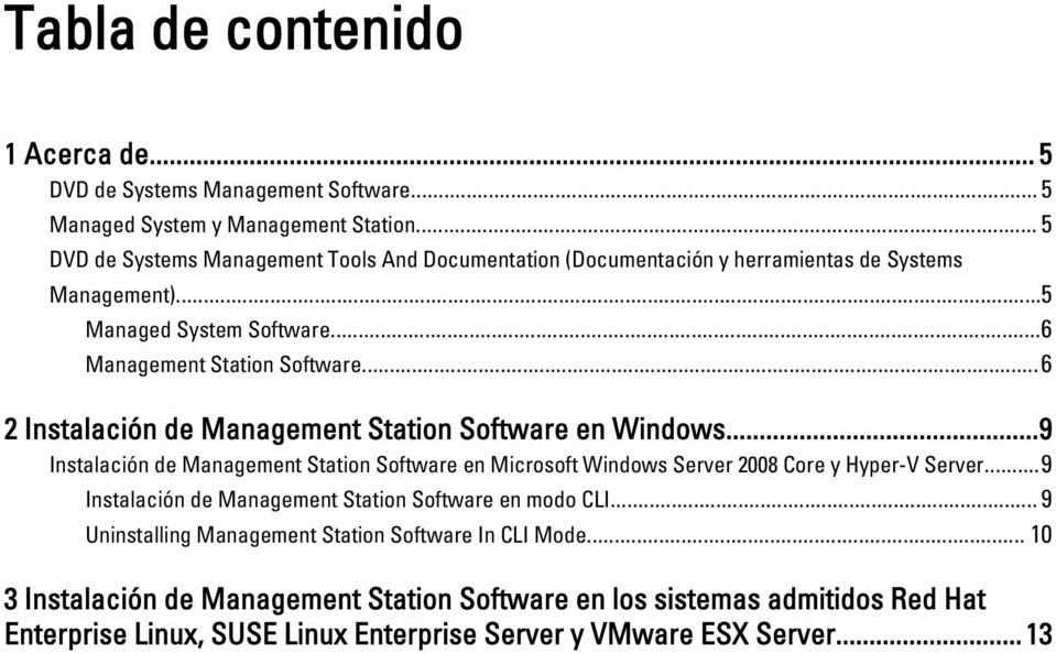 ..6 2 Instalación de Management Station Software en Windows...9 Instalación de Management Station Software en Microsoft Windows Server 2008 Core y Hyper-V Server.